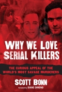 Why We Love Serial Killers 9781629144320